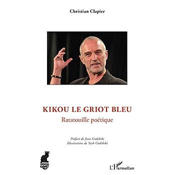 Kikou le griot bleu: Ratatouille poétique