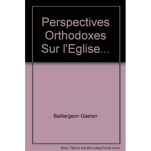 Perspectives orthodoxes sur l'Eglise-Communion