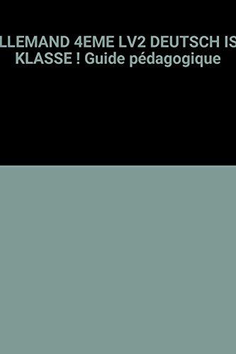 ALLEMAND 4EME LV2 DEUTSCH IST KLASSE ! Guide pédagogique