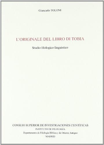 """L'originale del Libro di Tobia: studio filologico-linguistico (Textos y estudios """" Cardenal Cisneros """" de la Biblia políglota matritense)"""