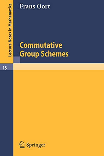 Commutative Group Schemes (Lecture Notes in Mathematics (15), Band 15)