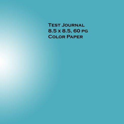 Test Journal - 8.5 x 8.5