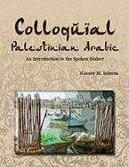 Colloquial Palestinian Arabic: An Introduction to the Spoken Dialect por Nasser M Isleem