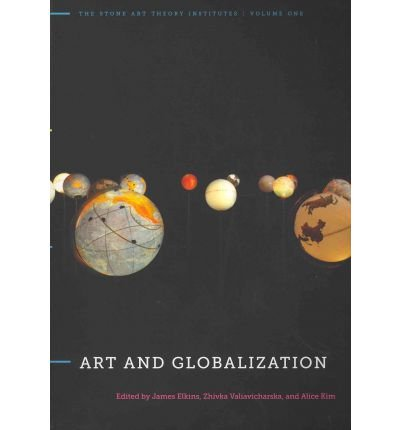 Art and Globalization (Stone Art Theory Institutes) (Paperback) - Common