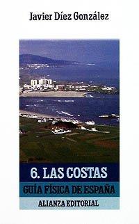 Guía física de España. 6. Las costas (El Libro De Bolsillo (Lb)) por Javier Díez González