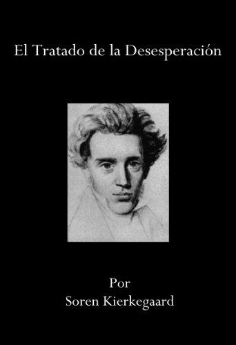 El Tratado de la Desesperacion por Soren Kierkegaard