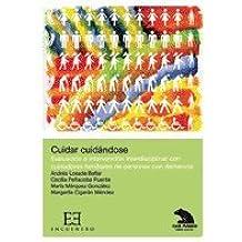 Cuidar cuidándose: Evaluación e intervención interdisciplinar con cuidadores familiares de personas (Caja de Madrid)