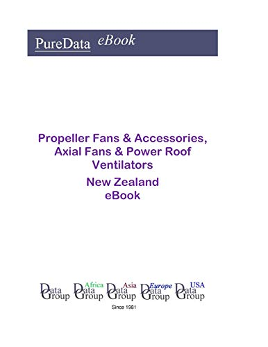 Propeller Fans & Accessories, Axial Fans & Power Roof Ventilators in New Zealand: Market Sector Revenues (English Edition) -