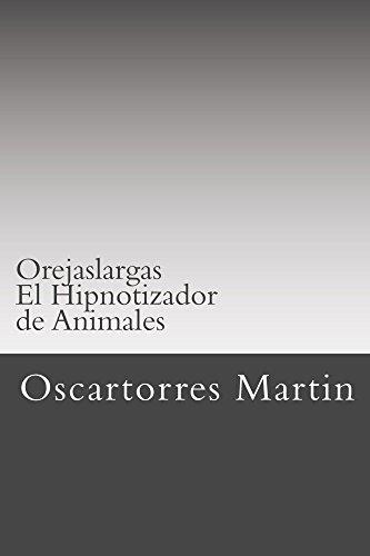 Orejas Largas, el Hipnotizador de Animales