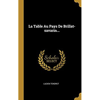 La Table Au Pays de Brillat-Savarin...