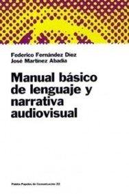 audiovisual: Manual básico de lenguaje y narrativa audiovisual (Papeles de comunicación)