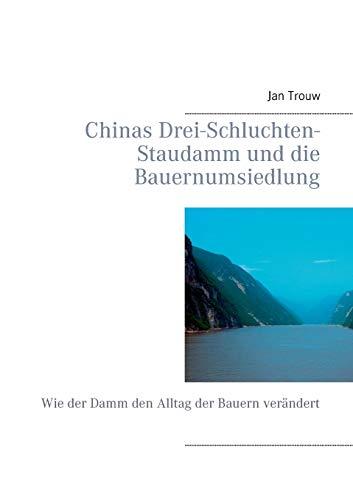Chinas Drei-Schluchten-Staudamm und die Bauernumsiedlung: Wie der Damm den Alltag der Bauern verändert