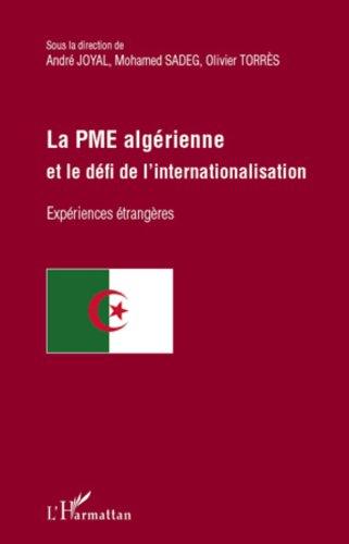La PME algérienne et le défi de l'internationalisation: Expériences étrangères