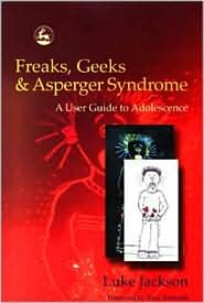 Freaks. Geeks & Asperger Syndrome 1st (first) edition Text Only