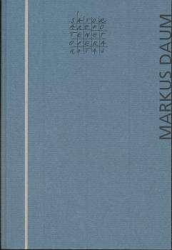 Aus dem Haus der Spiegel, Dieser Katalog ercheint anläßlich der Ausstellung Markus Daum, Aus dem Haus der Spiegel vom 20.04. - 31.05.1996,