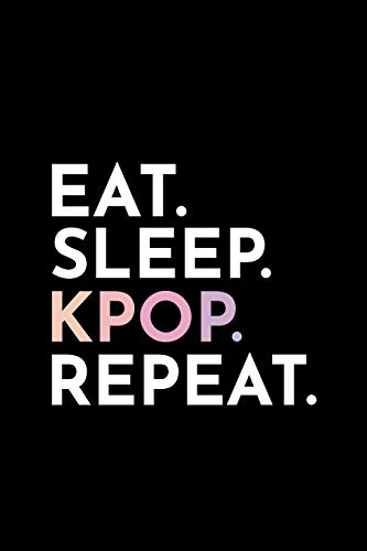 Eat Sleep Kpop Repeat: Blank Lined Notebook -
