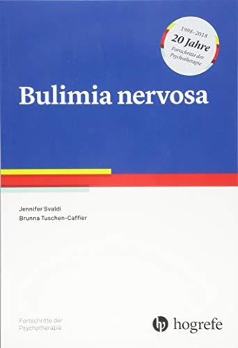 Bulimia nervosa (Fortschritte der Psychotherapie / Manuale für die Praxis)