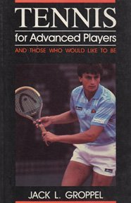Tennis for Advanced Players by Jack L. Groppel (1986-06-02)