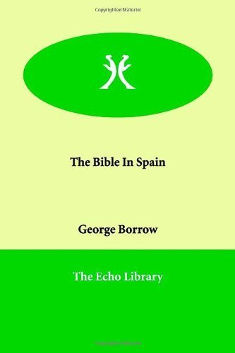 The Bible In Spain by Borrow, George (2006) Paperback