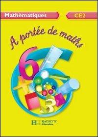 Mathématiques CE2 A portée de maths : Livre de l'élève