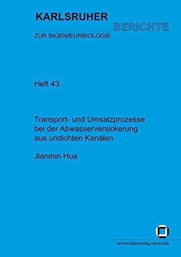 Transport- und Umsatzprozesse bei der Abwasserversickerung aus undichten Kanälen (Karlsruher Berichte zur Ingenieurbiologie)