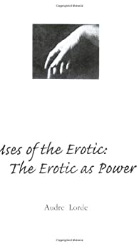 Uses of the Erotic: The Erotic As Power par Audre Lorde
