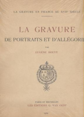 LA GRAVURE DE PORTRAITS ET D'ALLEGORIES - la gravure en france au XVIIe siècle