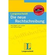 Langenscheidt Die neue Rechtschreibung: Alle Regeln zum Lernen und Nachschlagen (Texto)
