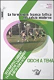 La formazione tecnico tattica nel calcio moderno. Con DVD: 3