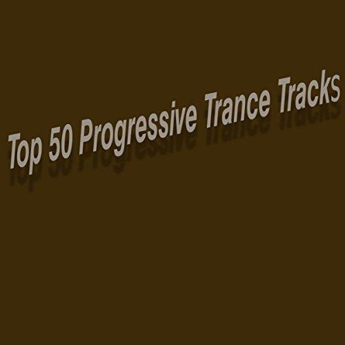 Top 50 Progressive Trance Tracks [Explicit]