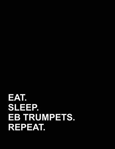 Eat Sleep Eb Trumpets Repeat: Genkouyoushi Notebook