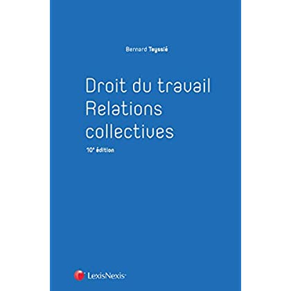 Droit du travail - Relations collectives: A jour de la loi 'Travail' du 8 août 2016.