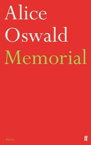 Memorial: An Excavation of the Iliad (Memorial Von Alice Oswald)
