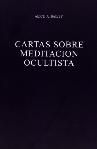 cartas sobre la meditacion ocultista / Letters on Occult Meditation (Spanish Edition) by Alice Bailey (2012-06-30)