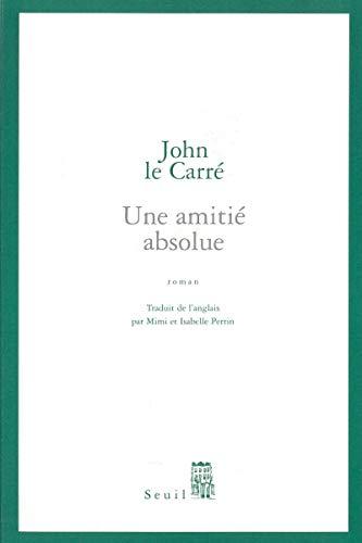 Une amitié absolue par John le Carré