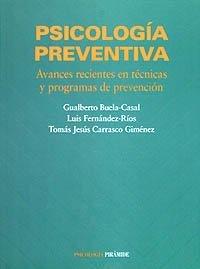 Psicologia Preventiva / Preventive Psychology: Avances Recientes En Tecnicas Y Programas De Prevencion by Gualberto Buela-casal (2004-06-30)