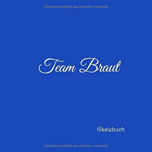 Team Braut Gästebuch: Gästebuch Team Braut für Junggesellinnen-Abschied JGA Hen Party Hochzeit mit 100 weiße Seiten blanko deko ... jga Team Braut Party, Band 2)