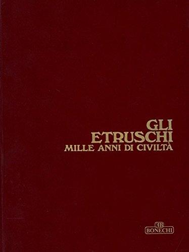 Gli etruschi mille anni di civilta'.