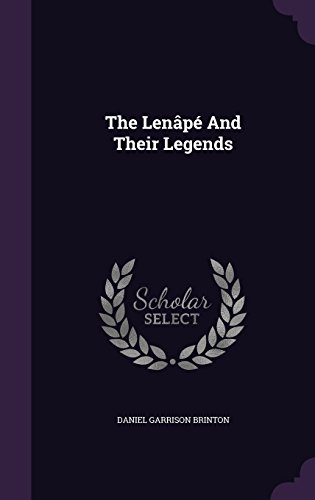 The Lenâpé And Their Legends
