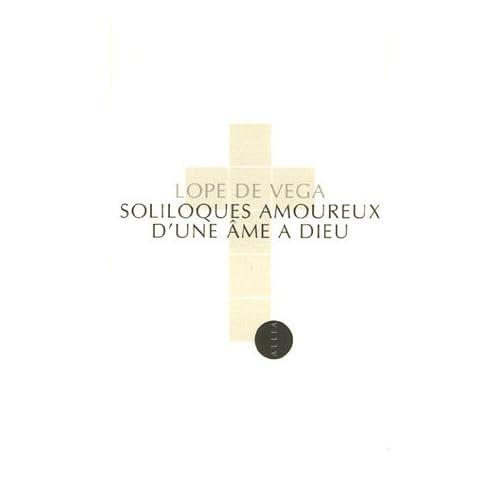 Soliloques amoureux d'une âme à Dieu : Edition bilingue français-espagnol
