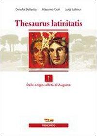 Thesaurus latinitatis. Per le Scuole superiori. Con espansione online: 1