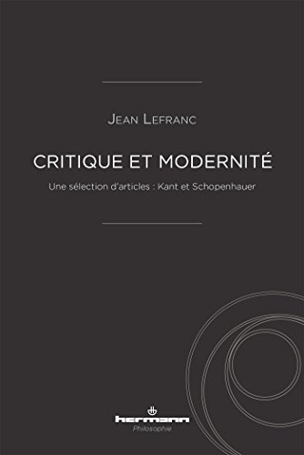 Critique et modernit: Une slection d'articles : Kant et Schopenhauer