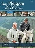 Fritz Pleitgen - Durch den wilden Kaukasus
