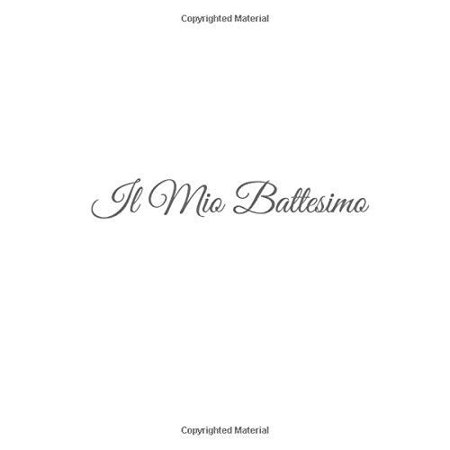 Il Mio Battesimo: Libro degli ospiti Il Mio Battesimo Guest book party decorazioni accessori idee regalo gift regali festa per nascita battesimo bimbo ... ospiti Battesimo bambina bambino, Band 4)