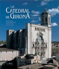 La Catedral de Girona, una interpretación por Joaquim Nadal I Farreras