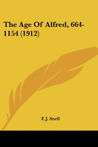 The Age of Alfred, 664-1154 (1912)