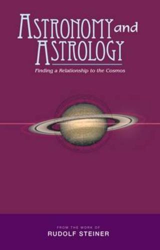 Astronomy and Astrology: Finding a Relationship to the Cosmos by Rudolf Steiner (2009-10-01) par Rudolf Steiner