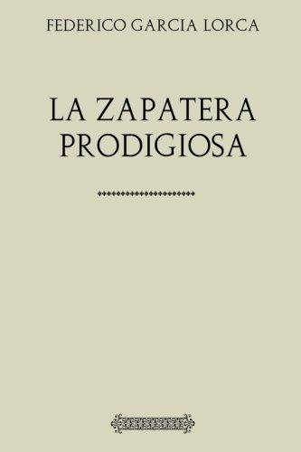 Antología Federico García Lorca: La zapatera prodigiosa (con notas) por Federico García Lorca