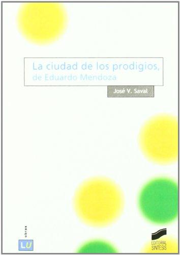 La ciudad de los prodigios, de Eduardo Mendoza por José Vicente Saval Fernández