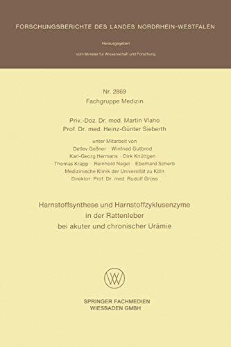 Harnstoffsynthese und Harnstoffzyklusenzyme in der Rattenleber bei akuter und chronischer Urämie (Forschungsberichte des Landes Nordrhein-Westfalen (2869), Band 2869)